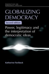 Globalizing DemocracyPower, Legitimacy and the Interpretation of Democratic Ideas$