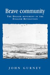 Brave CommunityThe Digger Movement in the English Revolution$