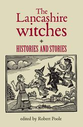 The Lancashire WitchesHistories and Stories$