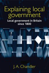 Explaining Local GovernmentLocal Government in Britain since 1800