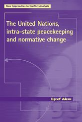 The United Nations, Intra-state Peacekeeping and Normative Change$
