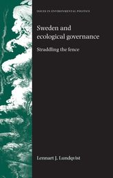 Sweden and Ecological Governance – Straddling the Fence | Manchester Scholarship Online