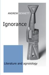 Ignorance: Literature and Agnoiology