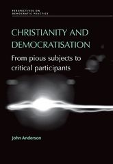 Christianity and DemocratisationFrom Pious Subjects to Critical Participants