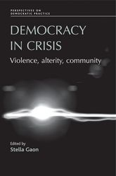 Democracy in CrisisViolence, Alterity, Community