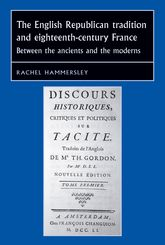 The English Republican tradition and eighteenth-century FranceBetween the Ancients and the Moderns
