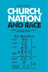 Church, Nation and Race: Catholics and Antisemitism in Germany and England, 1918-45