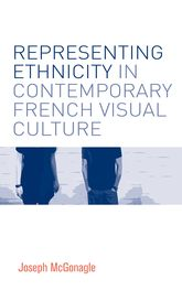 Representing Ethnicity in Contemporary French Visual Culture$