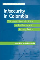 In/security in ColombiaWriting Political Identities in the Democratic Security Policy$