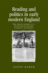 Reading and Politics in Early Modern EnglandThe Mental World of a Seventeenth-century Catholic Gentleman