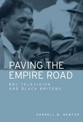 Paving the Empire RoadBBC Television and West Indian Immigration
