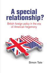 A special relationship?British foreign policy in the era of American hegemony$