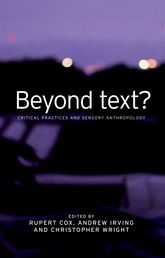 Beyond text?Critical practices and sensory anthropology