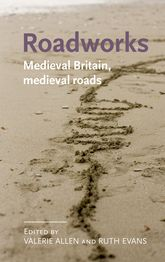 RoadworksMedieval Britain, medieval roads