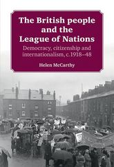 The British People and the League of Nations: Democracy, Citizenship and Internationalism, c. 1918–45