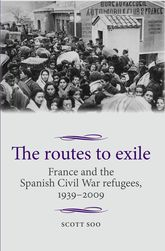 The routes to exile: France and the Spanish Civil War refugees, 1939-2009