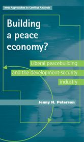 Building a peace economy? - Liberal peacebuilding and the development-security industry | Manchester Scholarship Online