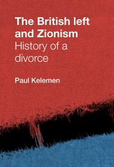 The British left and Zionism: History of a divorce