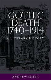 Gothic Death 1740-1914A Literary History$