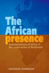 The African presence: Representations of Africa in the construction of Britishness
