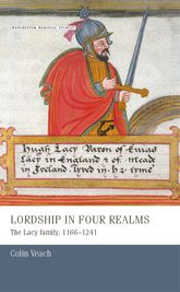 Lordship in four realmsThe Lacy family, 11661241