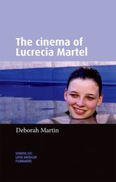 The cinema of Lucrecia Martel | Manchester Scholarship Online