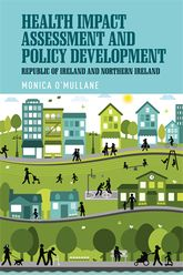 Health Impact Assessment and policy development: The Republic of Ireland and Northern Ireland