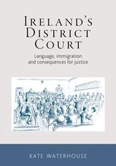 Ireland's District CourtLanguage, immigration and consequences for justice