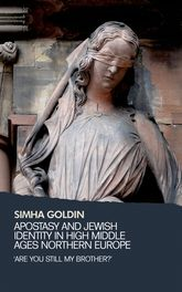 Apostasy and Jewish identity in high Middle Ages Northern Europe – 'Are you still my brother?' - Manchester Scholarship Online