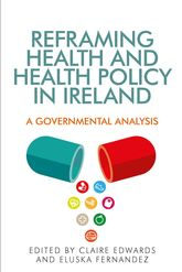 Reframing Health and Health Policy in IrelandA Governmental Analysis