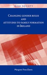Changing Gender Roles and Attitudes to Family Formation in Ireland