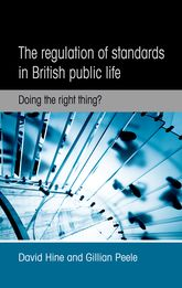 The regulation of standards in British public life – Doing the right thing? - Manchester Scholarship Online