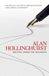Alan HollinghurstWriting Under the Influence$