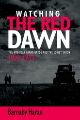 Watching the red dawnThe American avant-garde and the Soviet Union