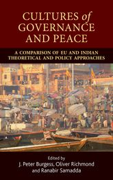 Cultures of Governance and PeaceA Comparison of EU and Indian Theoretical and Policy Approaches