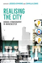 Realising the CityUrban Ethnography in Manchester