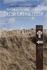 Tracing the Cultural Legacy of Irish CatholicismFrom Galway to Cloyne and Beyond