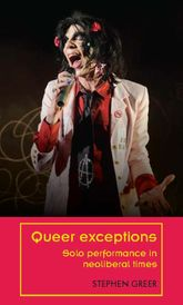 Queer exceptionsSolo performance in neoliberal times