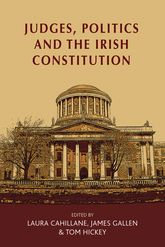 Judges, politics and the Irish Constitution - Manchester Scholarship Online