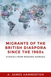 Migrants of the British Diaspora Since the 1960sStories From Modern Nomads