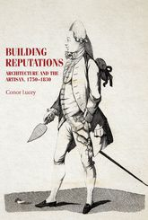 Building reputationsArchitecture and the artisan, 1750-1830