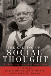 The calling of social thought – Rediscovering the work of Edward Shils - Manchester Scholarship Online
