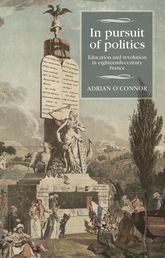 In Pursuit of PoliticsEducation and Revolution in Eighteenth-Century France