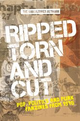 Ripped, torn and cut: Pop, politics and punk fanzines from 1976