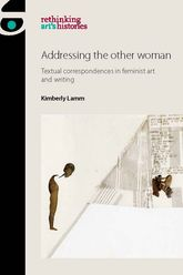 Addressing the other woman – Textual correspondences in feminist art and writing - Manchester Scholarship Online