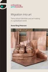 Migration Into ArtTranscultural Identities and Art-Making in a Globalised World
