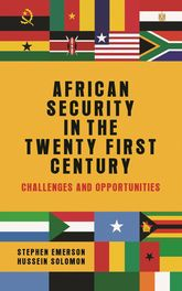 African security in the twenty-first centuryChallenges and opportunities