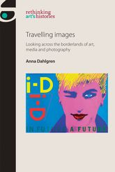 Travelling ImagesLooking across the borderlands of art, media and visual culture
