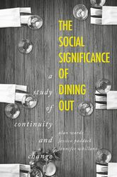 social significance of dining out, TheA study of continuity and change