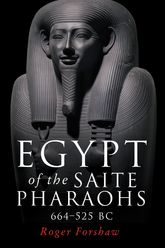 Egypt of the Saite Pharaohs, 664-525 BC